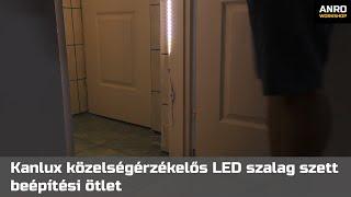 Videó: Kanlux közelségérzékelős LED szalag szett beépítési ötlet