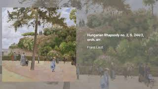 Hungarian Rhapsody no. 2, S. 244/2