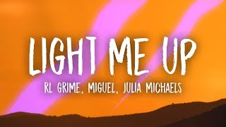 RL Grime - Light Me Up (Lyrics) ft. Miguel & Julia Michaels