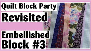Quilt Block Party Revisited - Embellished Crazy Quilt Block #3