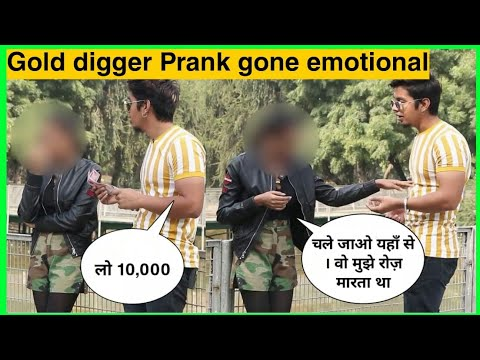 Gold Digger Prank In India Gone Emotional | Every Girl Is Not a Gold Digger | Karan Kotnala