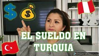 CUANTO GANAN LOS TURCOS /PERUANA VIVIENDO EN TURQUIA