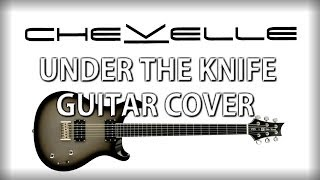 Chevelle - Under the Knife (Studio Guitar Cover)