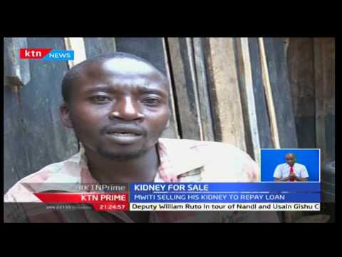 KTN Prime:Meru man decides to sell kidney inorder to settle bank debt