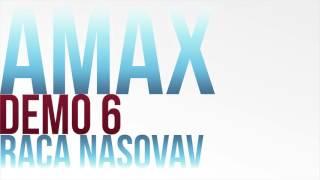 Amax Demo 6 - RACA NASOVAV