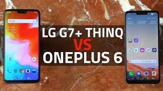 LG G7+ ThinQ vs OnePlus 6 | Is This LG's Big Comeback?