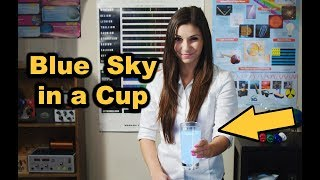 Blue Sky in a Cup - Try this Experiment!
