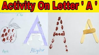NURSERY CLASS : Activity On Letter A - Activities On Alphabet A