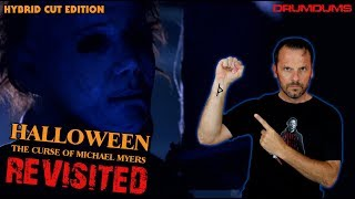 HALLOWEEN 6: The Curse of Michael Myers REVISITED (The Drumdums Cut)