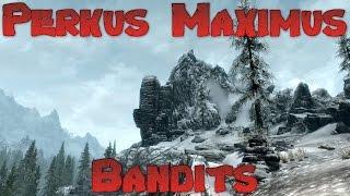 Skyrim Perkus Maximus 70 Mod Lets Play - Bandits Blocking Our Path Ep 3