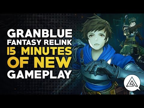 Granblue Fantasy ReLink | 15 Minutes of New Gameplay