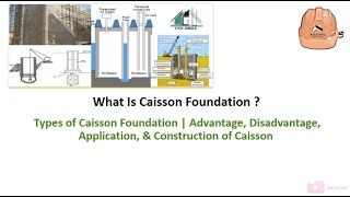 What Is Caisson Foundation? - Types of Caisson Foundation