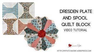 Dresden Plate And Spool Quilt Blocks - Video Tutorials