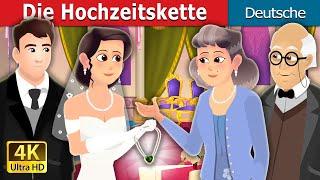 Die Hochzeitskette | Gute Nacht Geschichte | Deutsche Märchen | German Fairy Tales