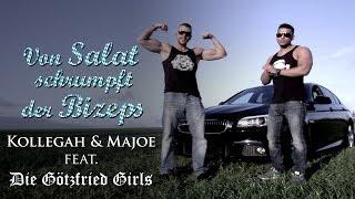 KOLLEGAH & MAJOE Feat. Die Götzfried Girls   Von Salat Schrumpft Der Bizeps
