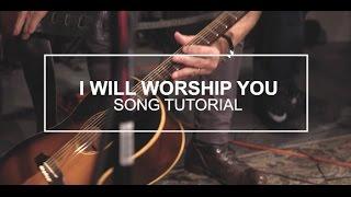 "Paul Baloche - ""I Will Worship You"" Tutorial"