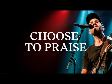 Choose To Praise - Youtube Live Worship