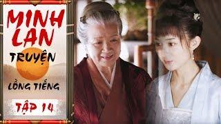 Minh Lan Truyện (Lồng Tiếng) -Tập 14 FULL | Phim Cổ Trang Trung Quốc 2019 (13h, Thứ 2 - 7 trên HTV7)