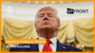 Should Donald Trump be impeached? | UpFront