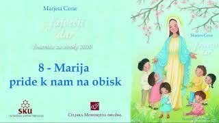 Največji dar: 08 Marija pride k nam na obisk