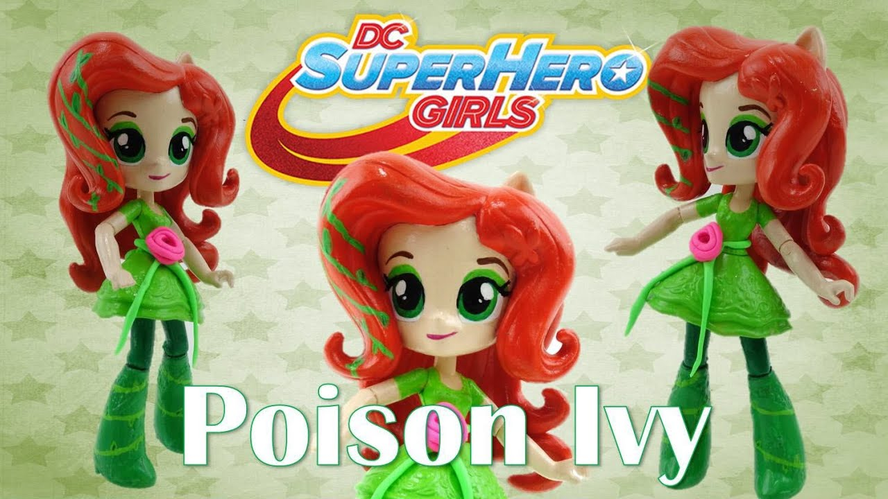Poison Ivy DC Super Hero Girls New Custom Doll with My Little Pony Equestria Girl Tutorial