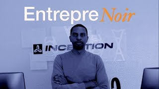 Entreprenoir VII | Inception [Part 1]