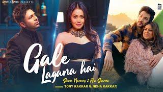 Gale Lagana Hai Song Lyrics in English – Neha Kakkar x Tony Kakkar