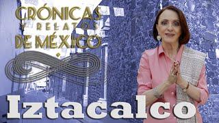 Crónicas y relatos de México - Iztacalco