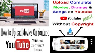 How to Upload Movies on YouTube without Copyright | How to Legally Use Copyrighted Videos on YouTube