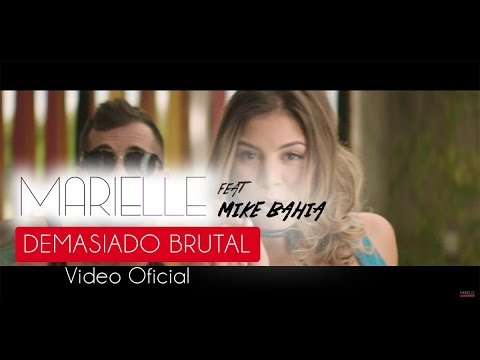 Demasiado Brutal - Marielle Hazlo Ft Mike Bahía (Video Clip Oficial) ®