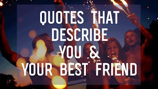 7 Quotes That Describe You And Your BFF