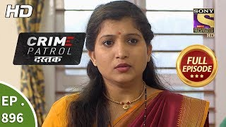 Download Crime Patrol Dastak - Ep 896 - Full Episode - 30th October