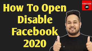 How To Open Disabled Facebook Account 2020 | How to Recover Disabled Facebook Account