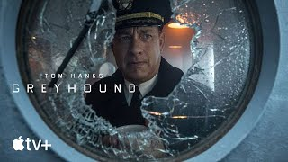 Greyhound — Official Trailer | Apple TV+