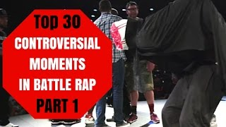 Top 30 Controversial Moments In Battle Rap   Part 2