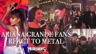 Ariana Grande Fans React to Metal   MetalSucks