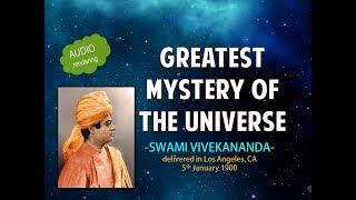 (AudioBook) The Greatest Mystery of the Universe - Swami Vivekananda