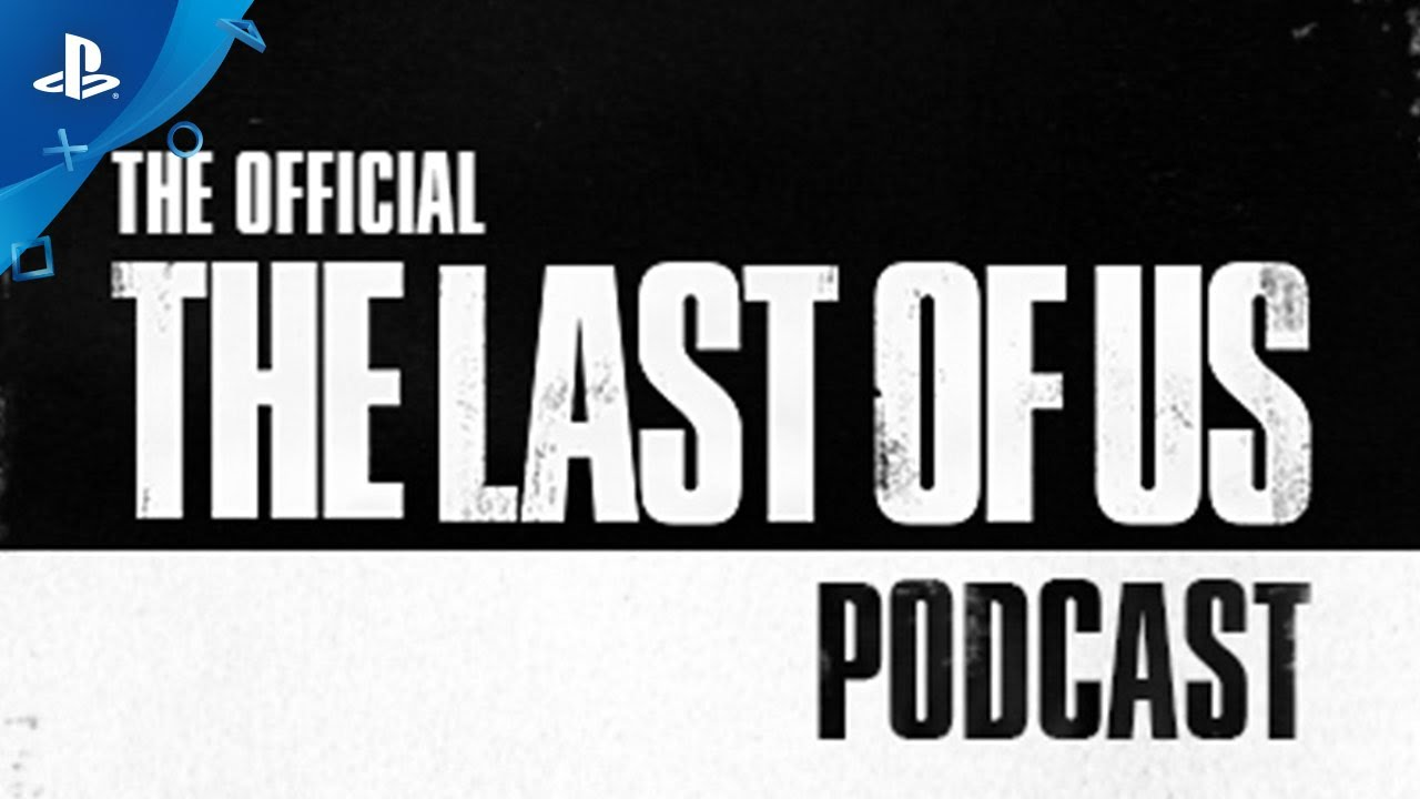 "Introducing ""The Official The Last of Us"" podcast series"