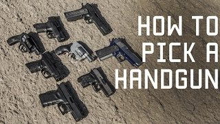 How to Pick a Handgun |  What to look for | Tactical Rifleman