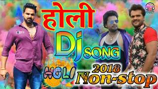 Holi 2018 Nonstop Song | Bhojpuri Holi