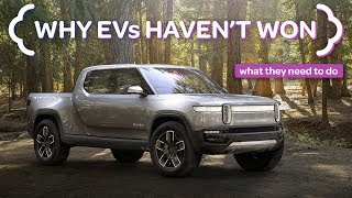 Why Electric Vehicles Haven't Won...Yet