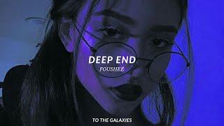 fousheé - deep end (slowed down to perfection + reverb) lyrics