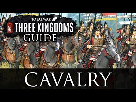 ALL CAVALRY! - Total War: Three Kingdoms Beginner's Guide