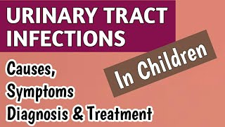 Urinary Tract Infection (UTI) In Children Symptoms, Diagnosis & Treatment