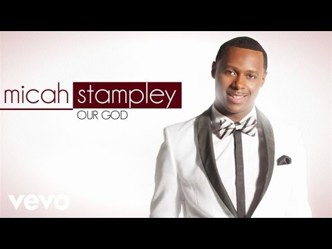 Micah Stampley – Our God (Lyric Video)