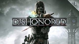 DISHONORED #1 | TRAICIONADO NADA MÁS EMPEZAR | Gameplay Español