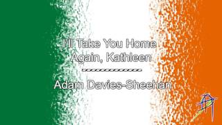 I'll Take You Home Again, Kathleen - Irish Song (but not really)