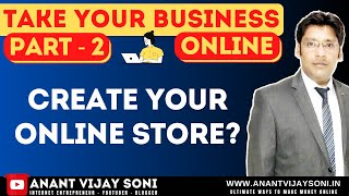 How To Create Your Online Store? - Take Your Business Online (Part-2)