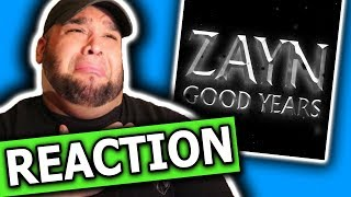 ZAYN - Good Years [REACTION]