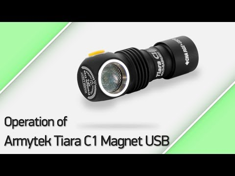 Operation of Armytek Tiara C1 Magnet USB